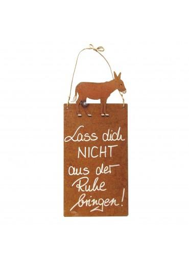 Rostige Spruchtafel S Esel | Lass dich nicht aus der Ruhe bringen!